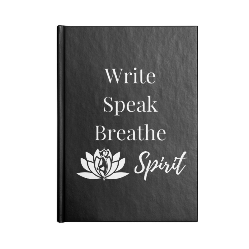 Write Speak Breathe Spirit Accessories Notebook by Shop As You Wish Publishing