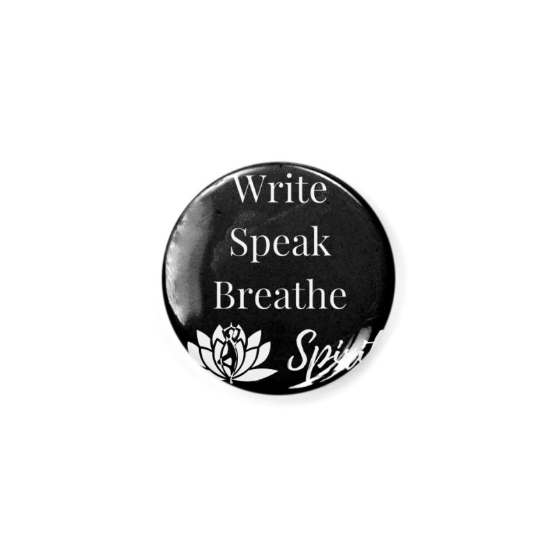 Write Speak Breathe Spirit Accessories Button by Shop As You Wish Publishing