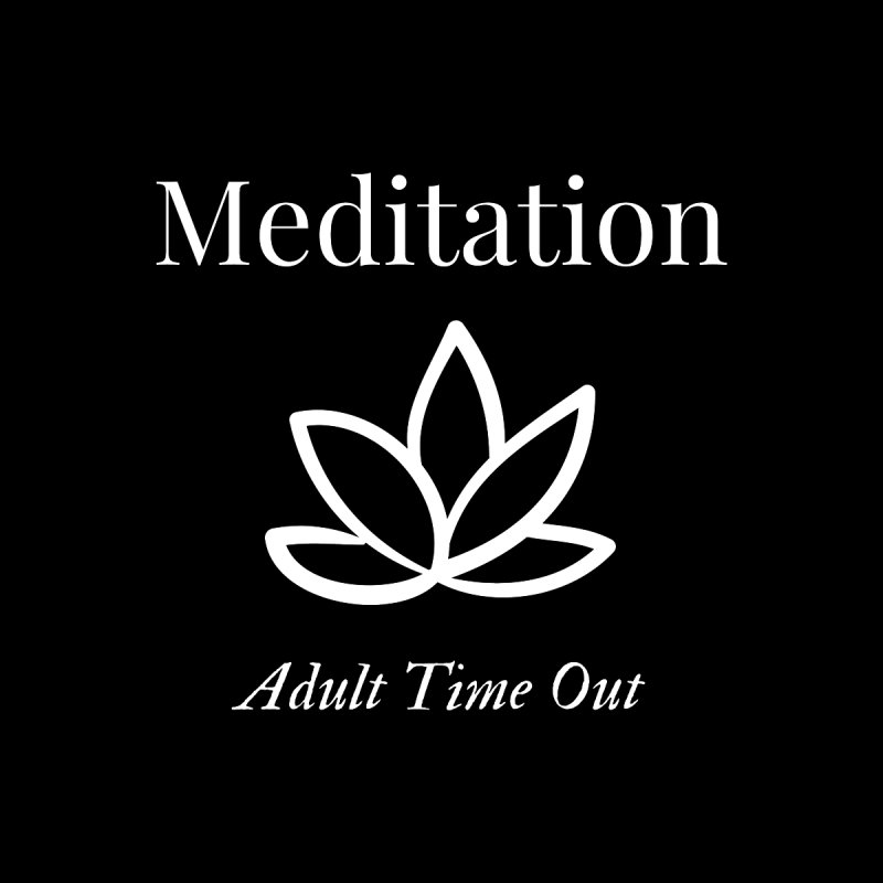 Meditation Adult Time Out Women's Zip-Up Hoody by Shop As You Wish Publishing