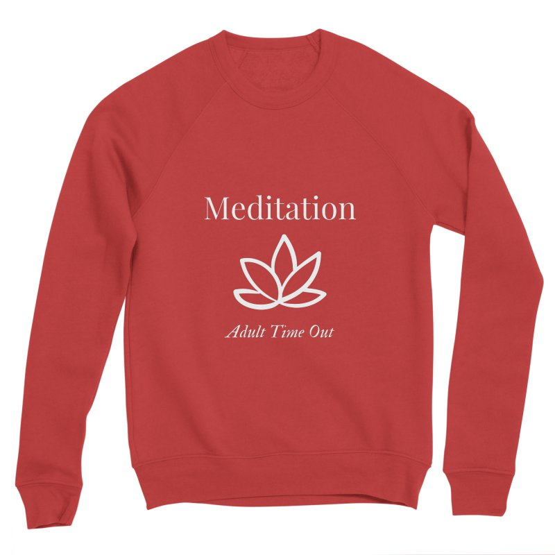 Meditation Adult Time Out Women's Sweatshirt by Shop As You Wish Publishing