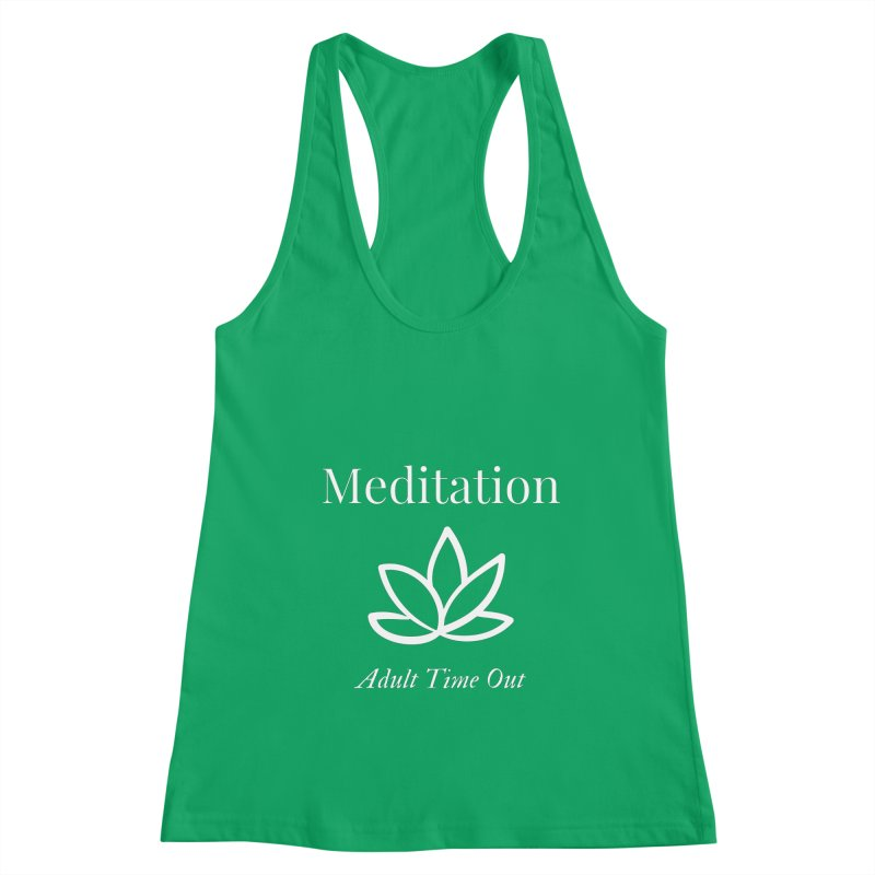 Meditation Adult Time Out Women's Tank by Shop As You Wish Publishing