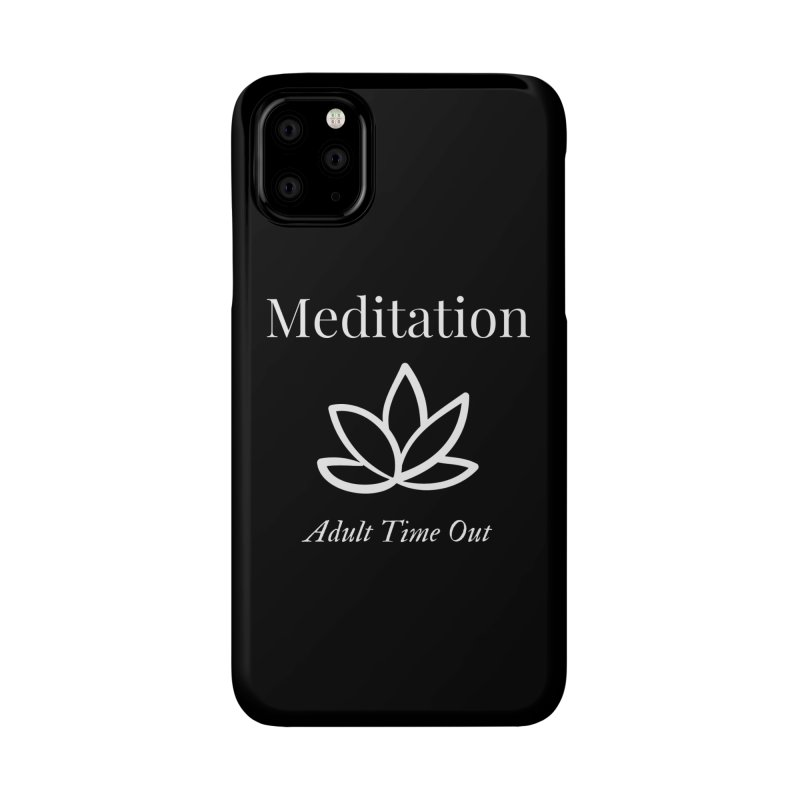 Meditation Adult Time Out Accessories Phone Case by Shop As You Wish Publishing