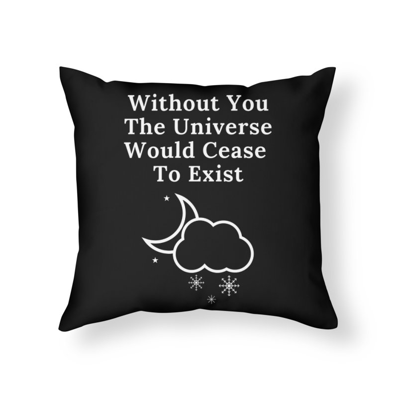 Without You Home Throw Pillow by Shop As You Wish Publishing