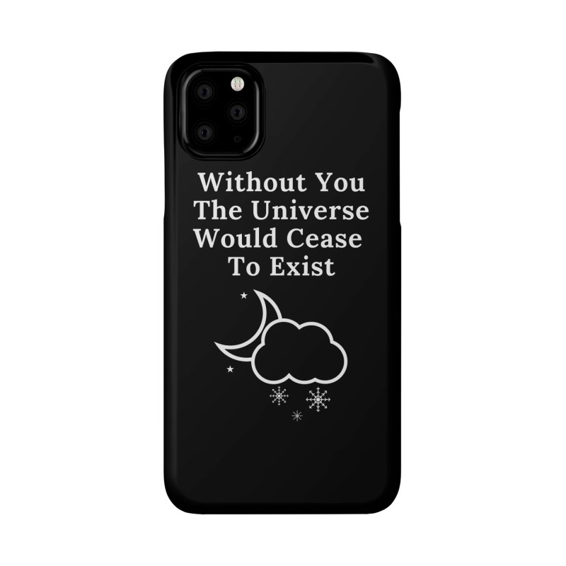 Without You Accessories Phone Case by Shop As You Wish Publishing