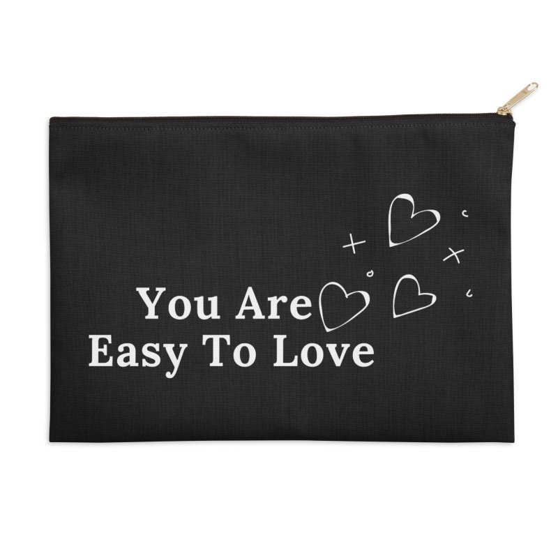 You Are Easy To Love Accessories Zip Pouch by Shop As You Wish Publishing