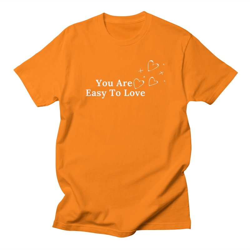 You Are Easy To Love Women's T-Shirt by Shop As You Wish Publishing