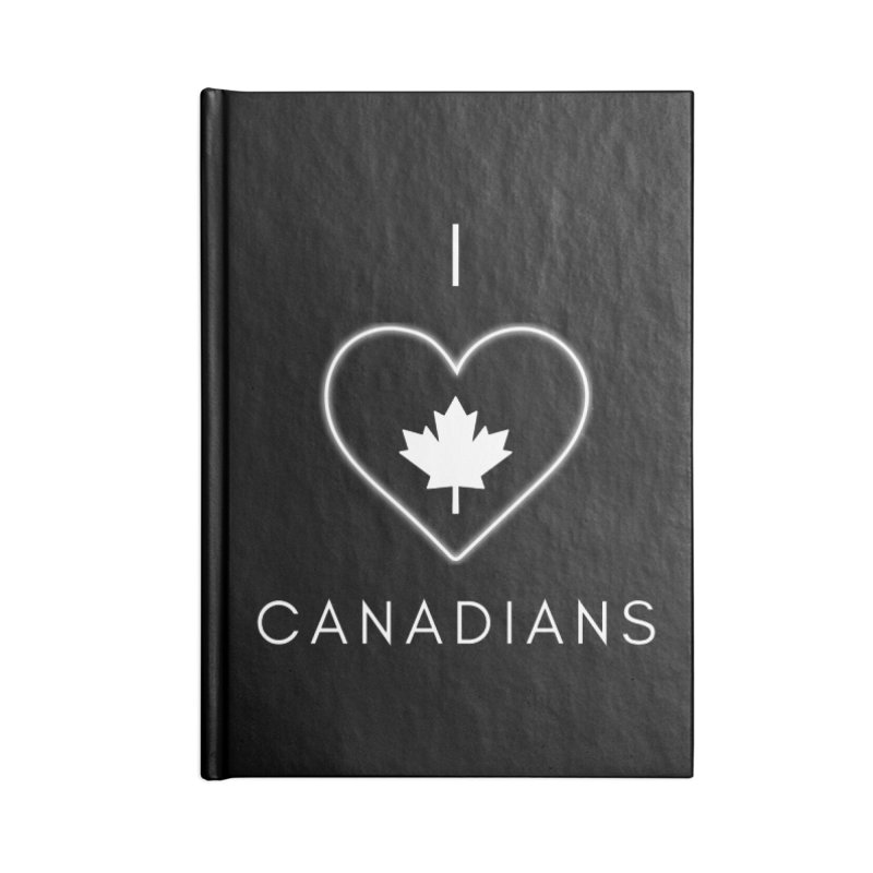 I Heart Canadians Accessories Notebook by Shop As You Wish Publishing