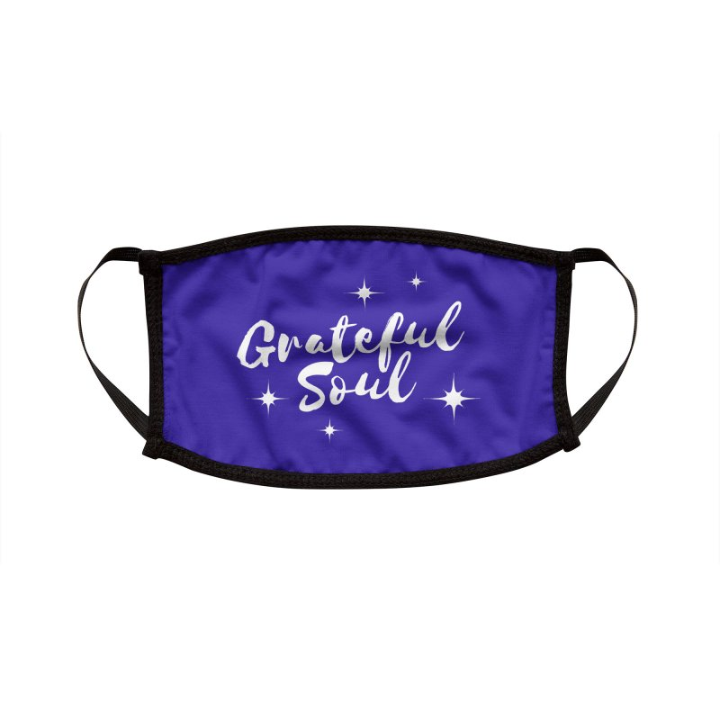 Grateful Soul Accessories Face Mask by Shop As You Wish Publishing