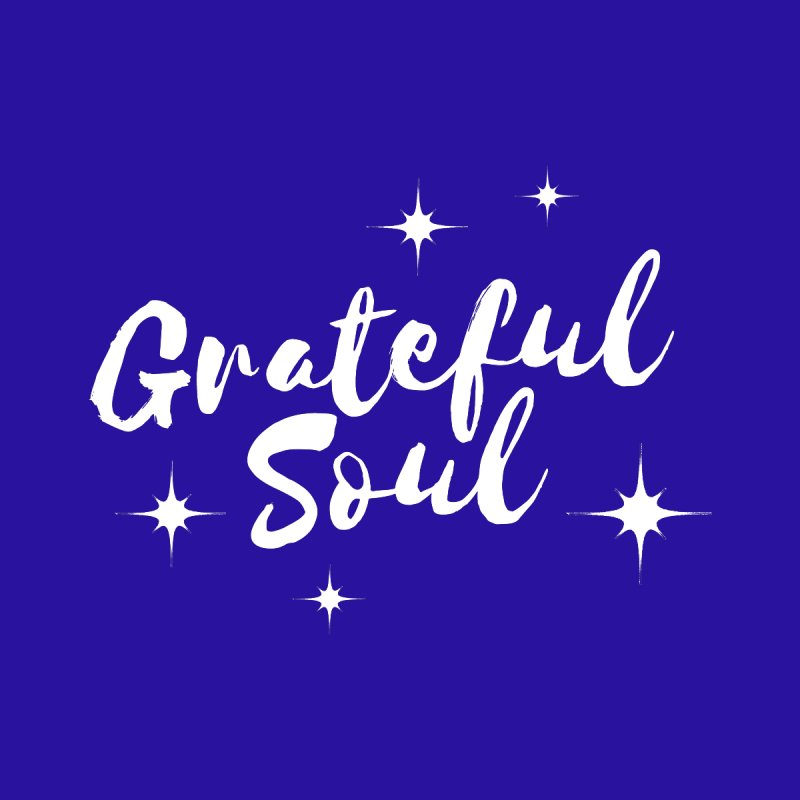 Grateful Soul Men's T-Shirt by Shop As You Wish Publishing