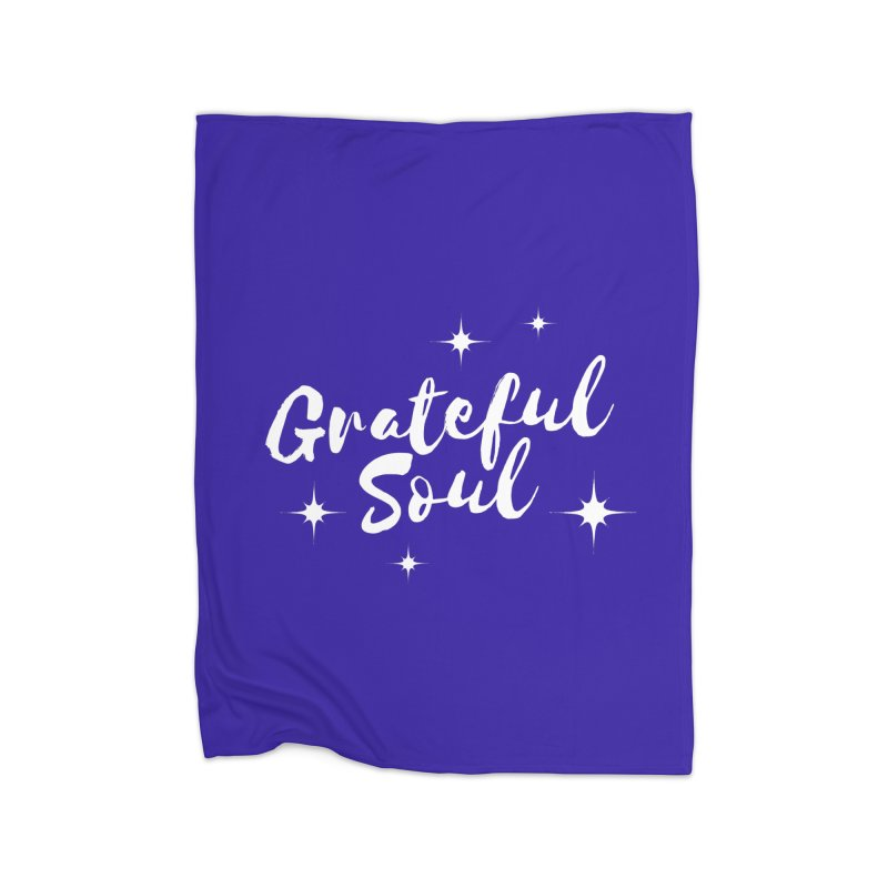 Grateful Soul Home Blanket by Shop As You Wish Publishing