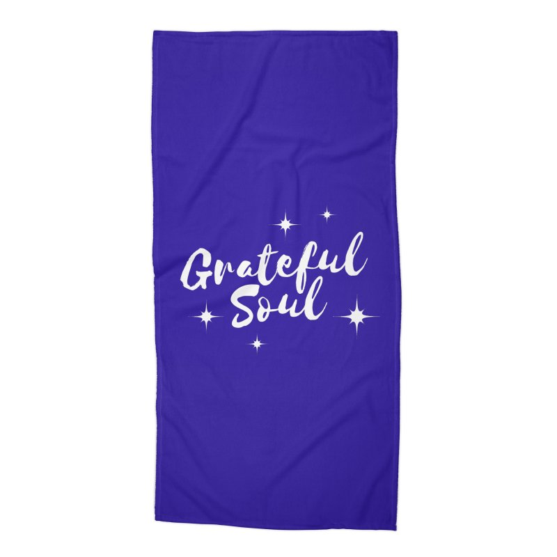 Grateful Soul Accessories Beach Towel by Shop As You Wish Publishing
