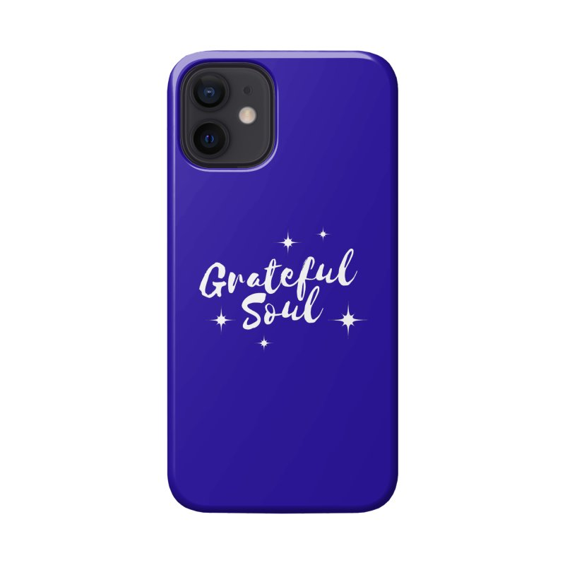 Grateful Soul Accessories Phone Case by Shop As You Wish Publishing