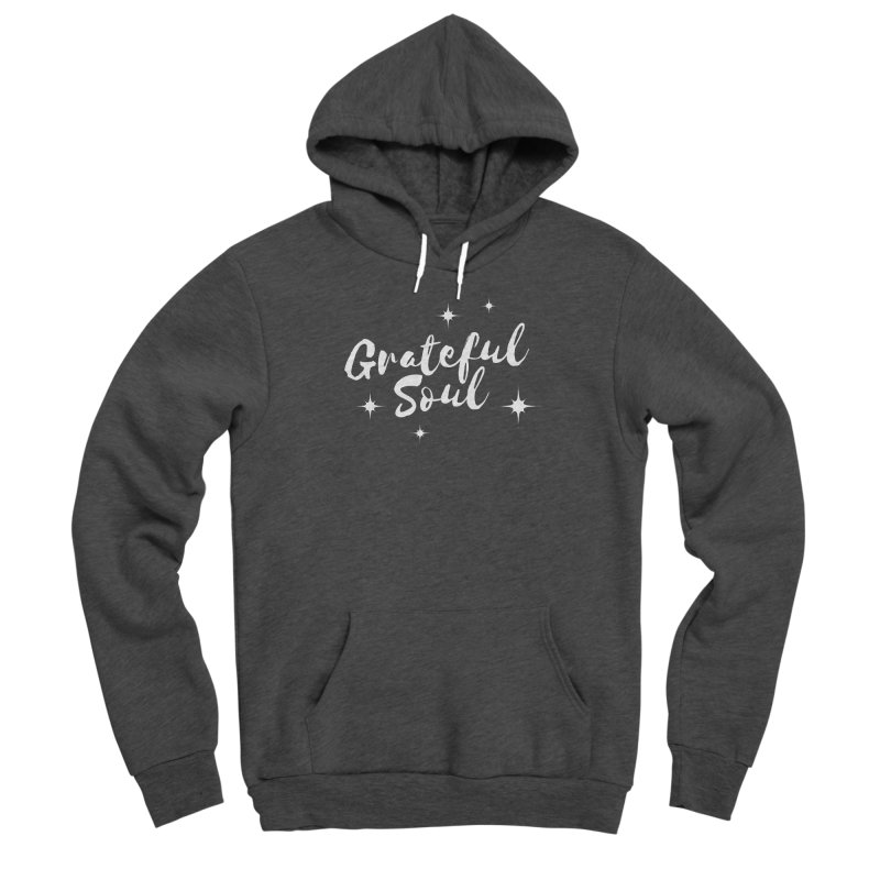 Grateful Soul Men's Pullover Hoody by Shop As You Wish Publishing