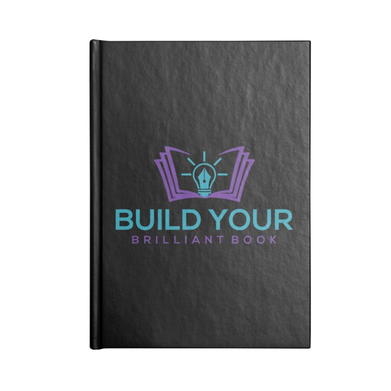Build Your Brilliant Book Accessories Notebook by Shop As You Wish Publishing