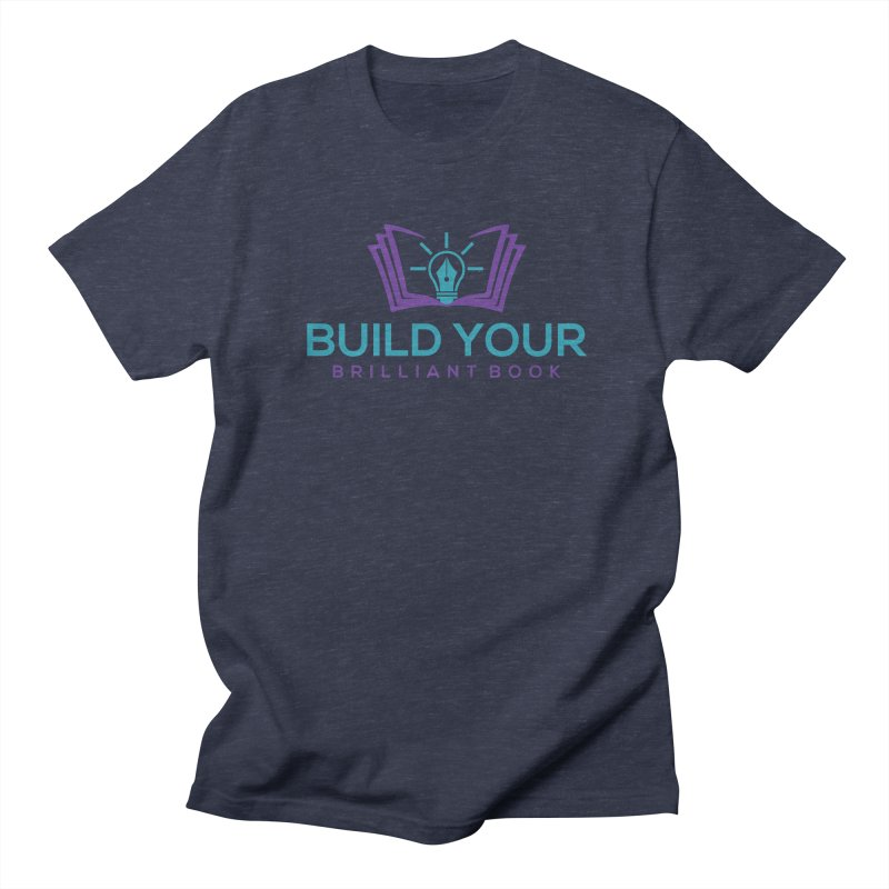 Build Your Brilliant Book Men's T-Shirt by Shop As You Wish Publishing