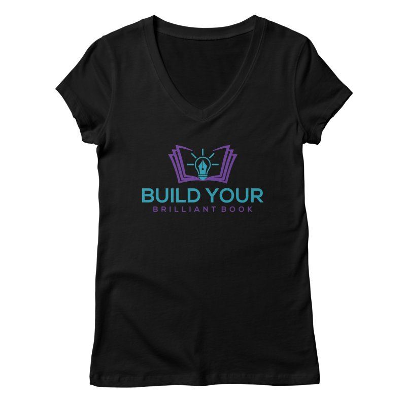 Build Your Brilliant Book Women's V-Neck by Shop As You Wish Publishing