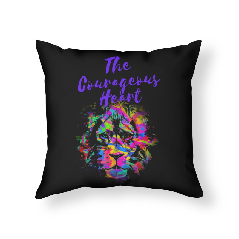Courageous Heart Home Throw Pillow by Shop As You Wish Publishing
