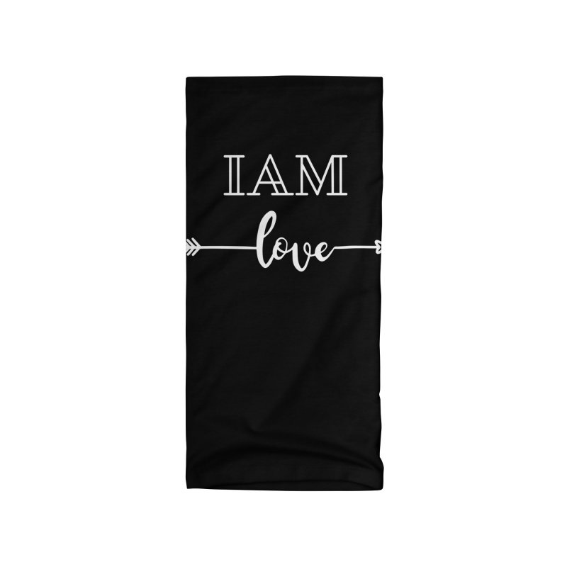 I Am Love Accessories Neck Gaiter by Shop As You Wish Publishing