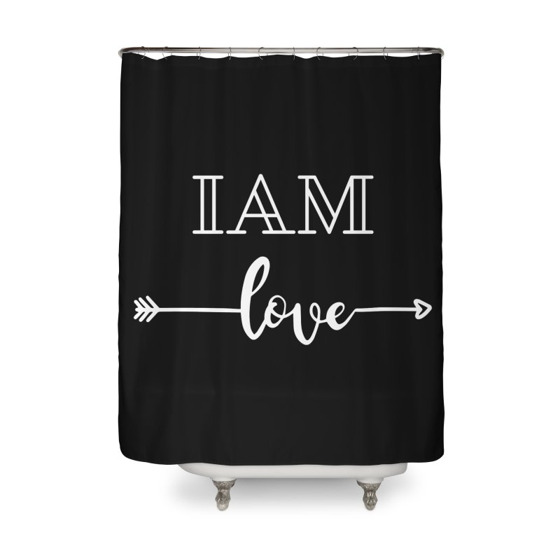 I Am Love Home Shower Curtain by Shop As You Wish Publishing