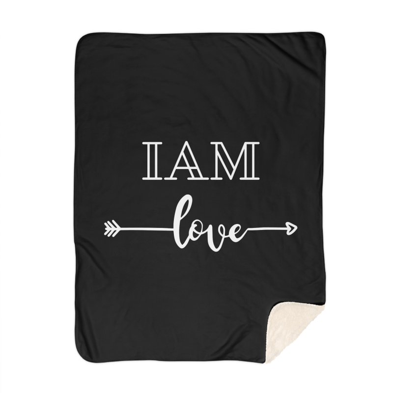 I Am Love Home Blanket by Shop As You Wish Publishing