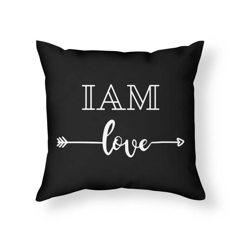 I Am Love Home Throw Pillow by Shop As You Wish Publishing