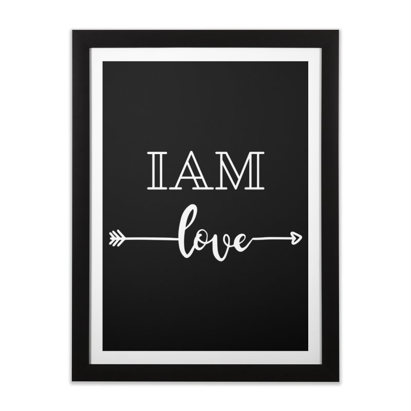 I Am Love Home Framed Fine Art Print by Shop As You Wish Publishing