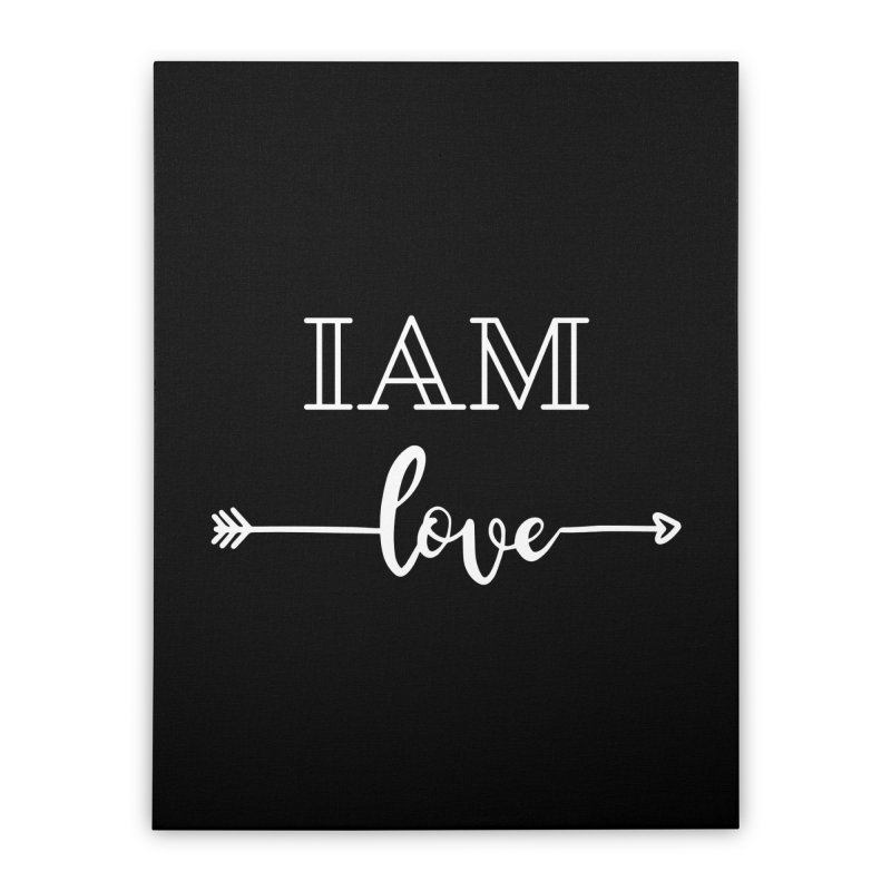 I Am Love Home Stretched Canvas by Shop As You Wish Publishing