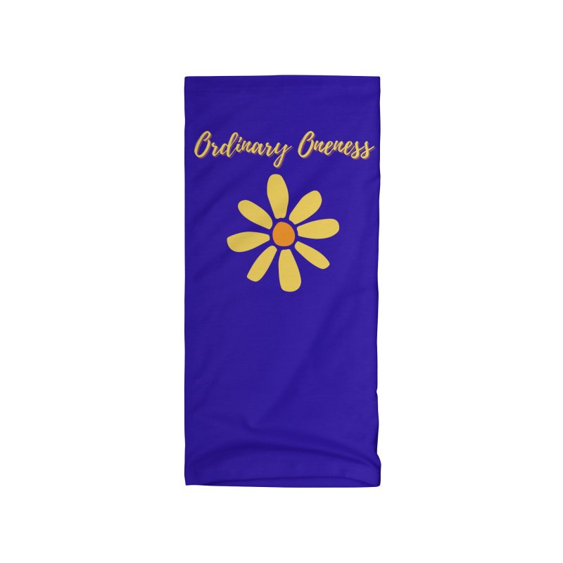Ordinary Oneness Accessories Neck Gaiter by Shop As You Wish Publishing