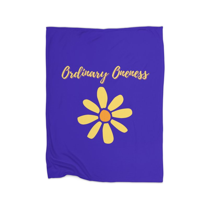 Ordinary Oneness Home Blanket by Shop As You Wish Publishing