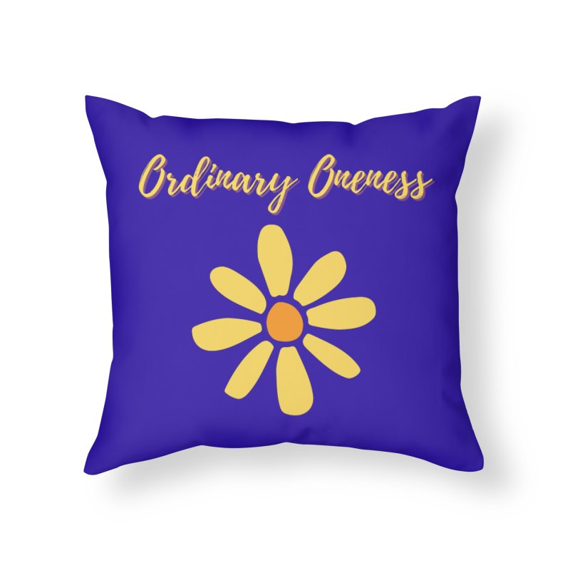 Ordinary Oneness Home Throw Pillow by Shop As You Wish Publishing