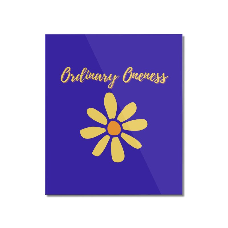 Ordinary Oneness Home Mounted Acrylic Print by Shop As You Wish Publishing