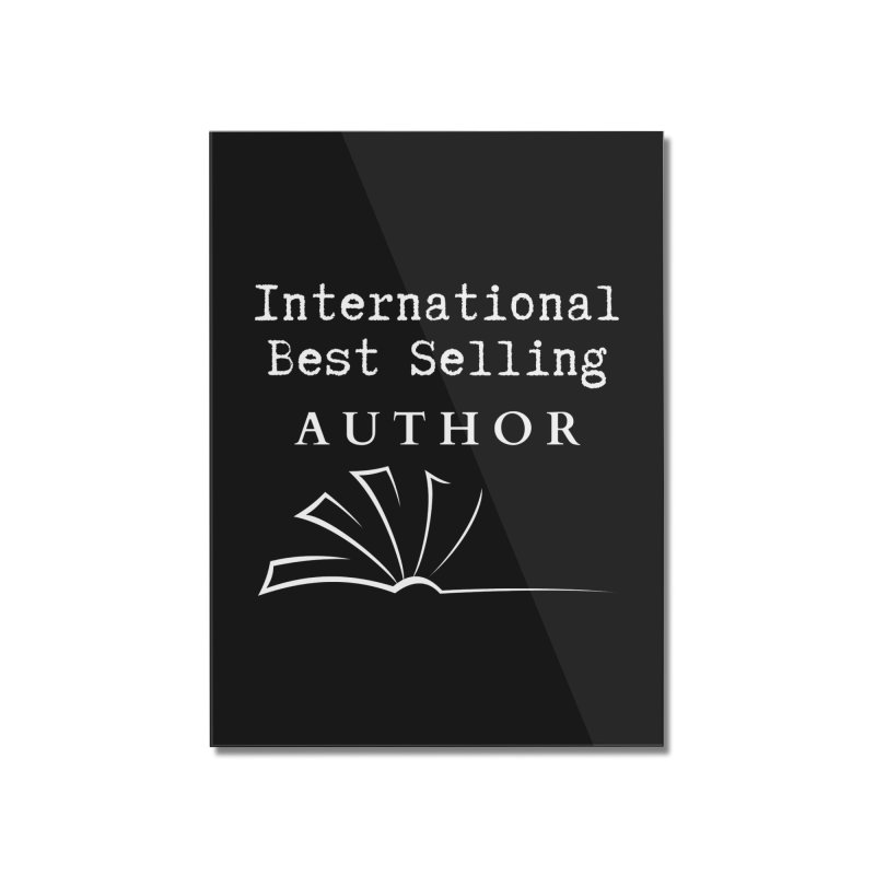 International Best Selling Author Home Mounted Acrylic Print by Shop As You Wish Publishing