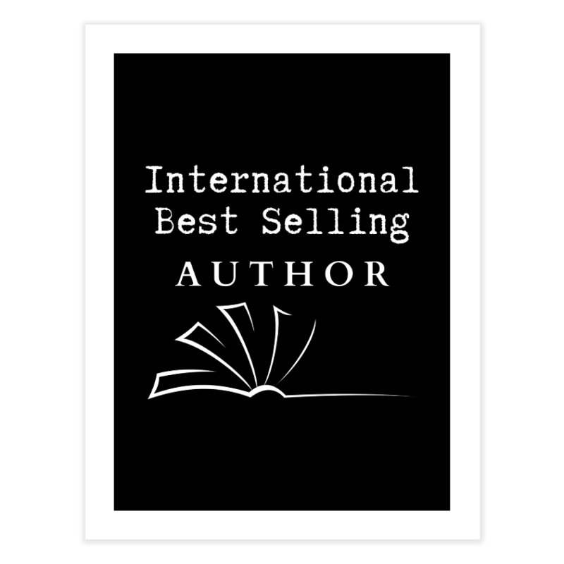 International Best Selling Author Home Fine Art Print by Shop As You Wish Publishing