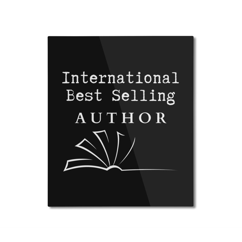 International Best Selling Author Home Mounted Aluminum Print by Shop As You Wish Publishing
