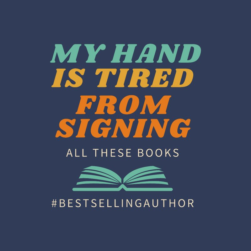 My Hand is Tired From Signing All These Books Women's T-Shirt by Shop As You Wish Publishing