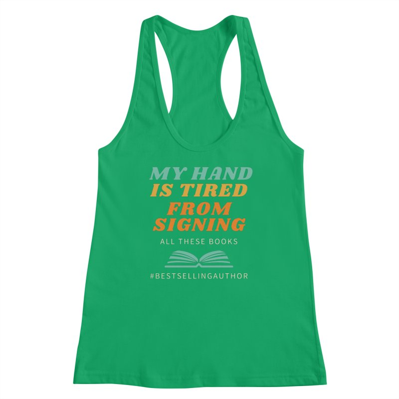 My Hand is Tired From Signing All These Books Women's Tank by Shop As You Wish Publishing