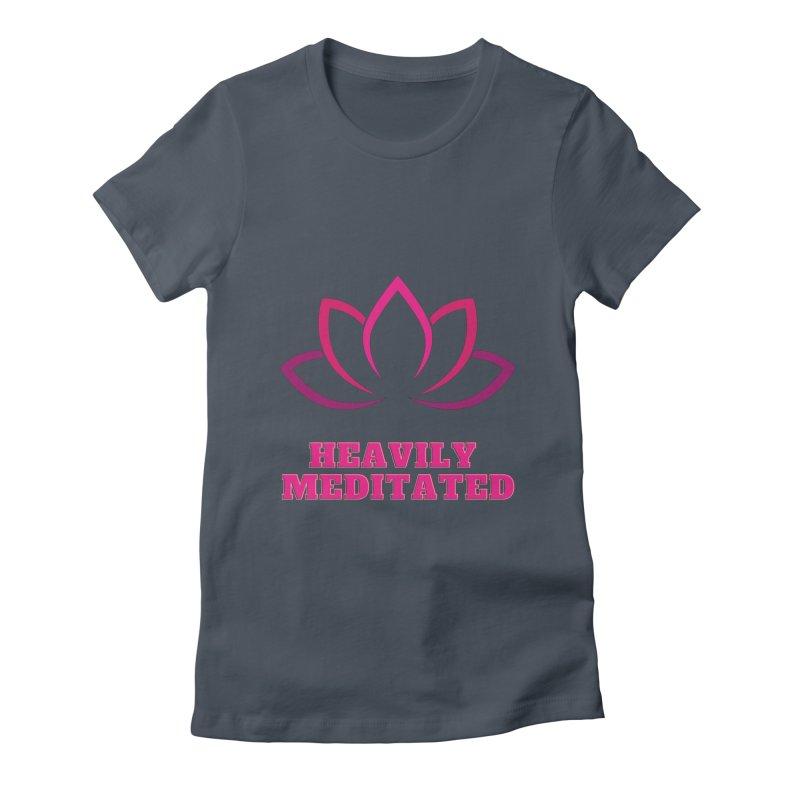 Heavily Meditated Women's T-Shirt by Shop As You Wish Publishing