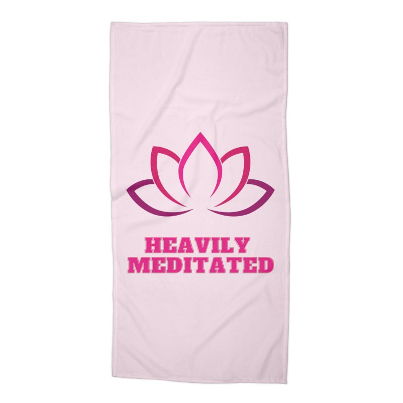 Heavily Meditated Accessories Beach Towel by Shop As You Wish Publishing