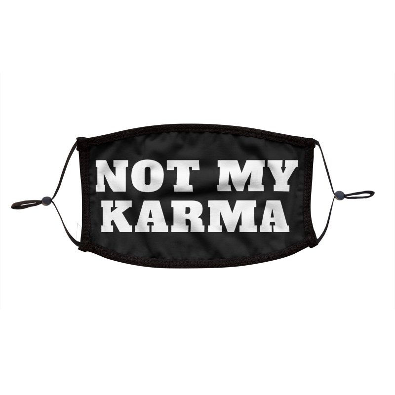 Not My Karma Accessories Face Mask by Shop As You Wish Publishing