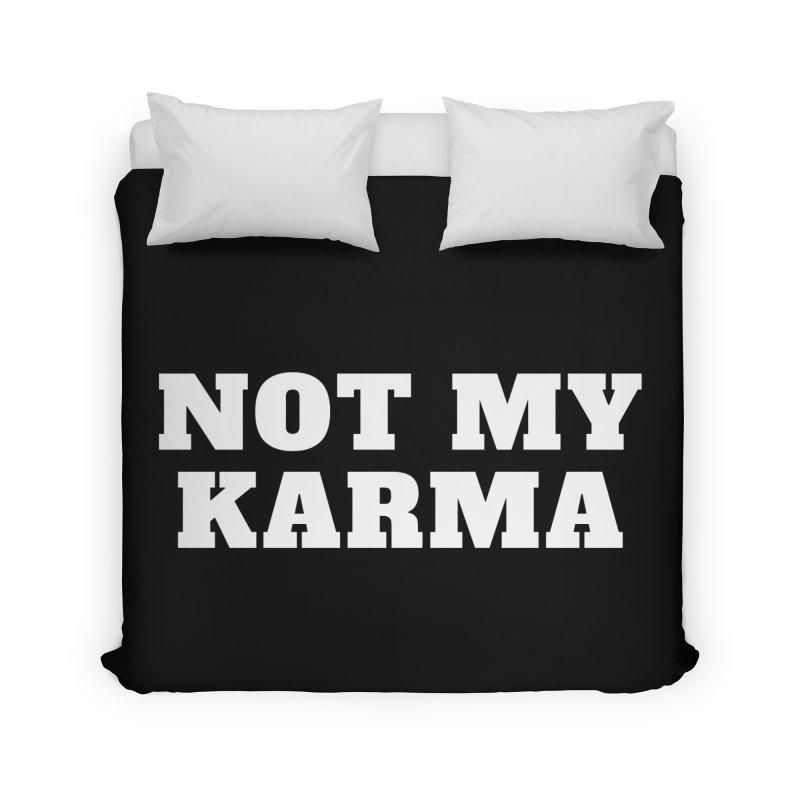 Not My Karma Home Duvet by Shop As You Wish Publishing