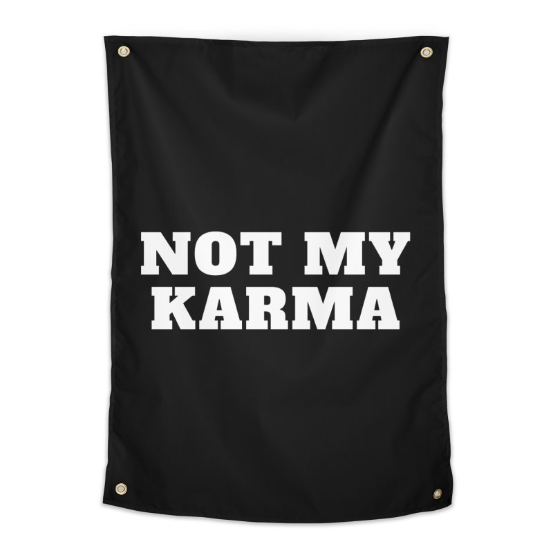Not My Karma Home Tapestry by Shop As You Wish Publishing