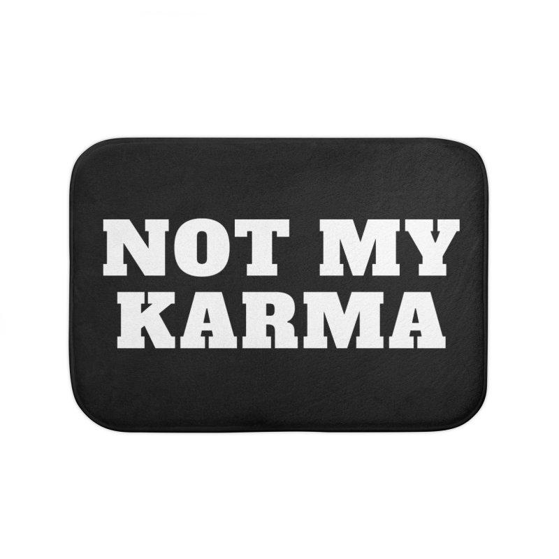 Not My Karma Home Bath Mat by Shop As You Wish Publishing