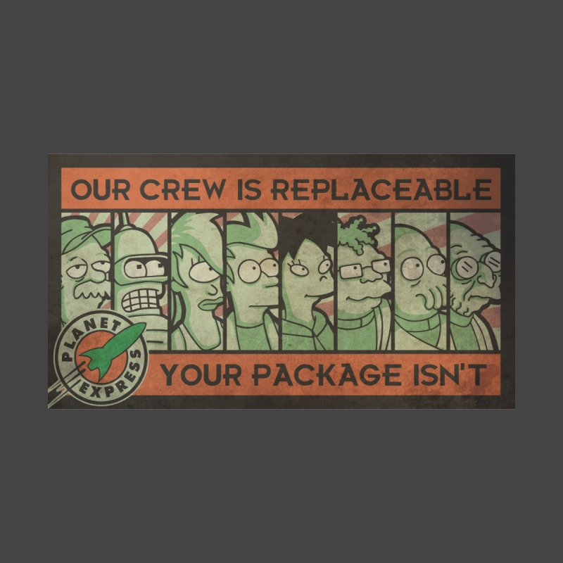 Our crew is replaceable... by AbyCyclette's Artist Shop