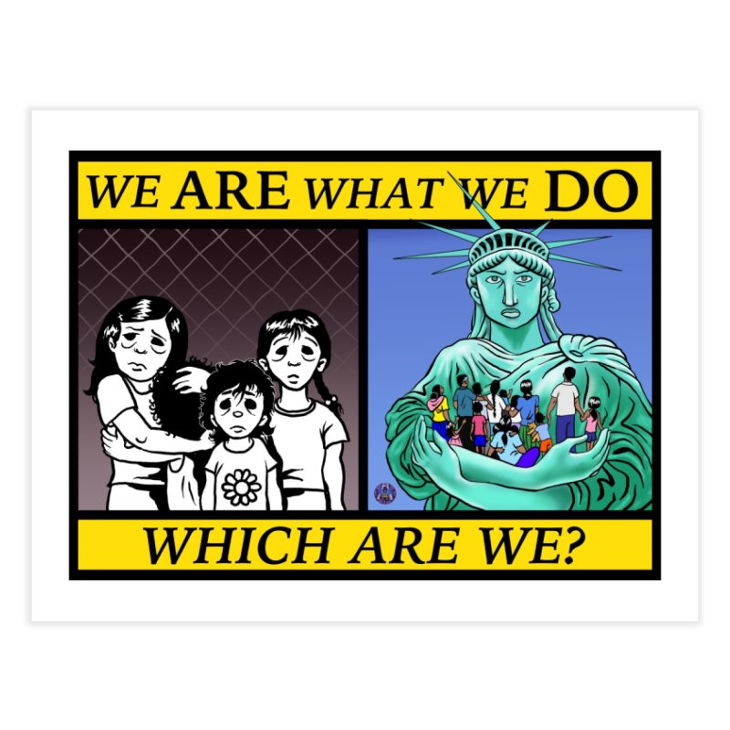 WE ARE WHAT WE DO Home Fine Art Print by AchronalArt's Artist Shop