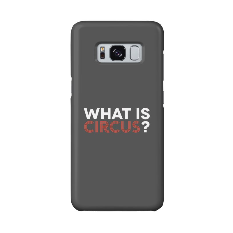 What is Circus? Accessories Phone Case by The Actors Gymnasium