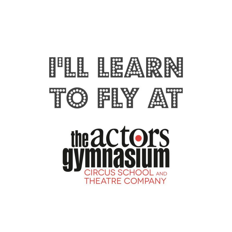 I'll Learn To Fly by The Actors Gymnasium