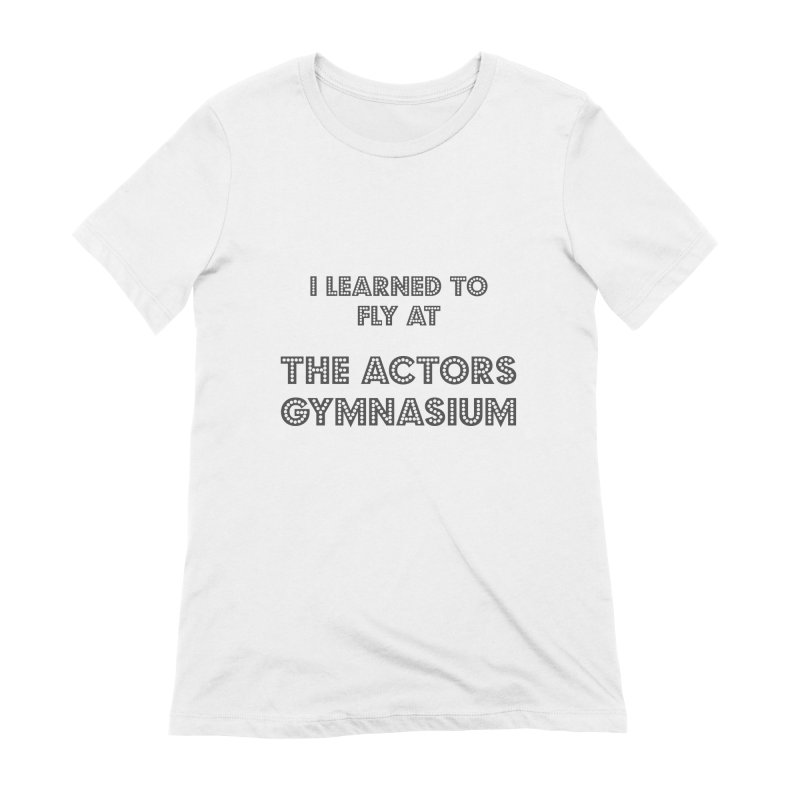 I Learned to Fly Women's Extra Soft T-Shirt by The Actors Gymnasium