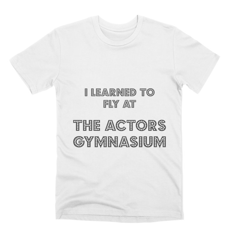 I Learned to Fly Men's Premium T-Shirt by The Actors Gymnasium