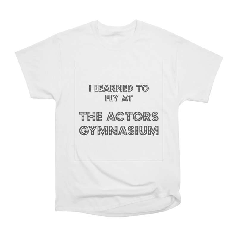 I Learned to Fly Women's Heavyweight Unisex T-Shirt by The Actors Gymnasium