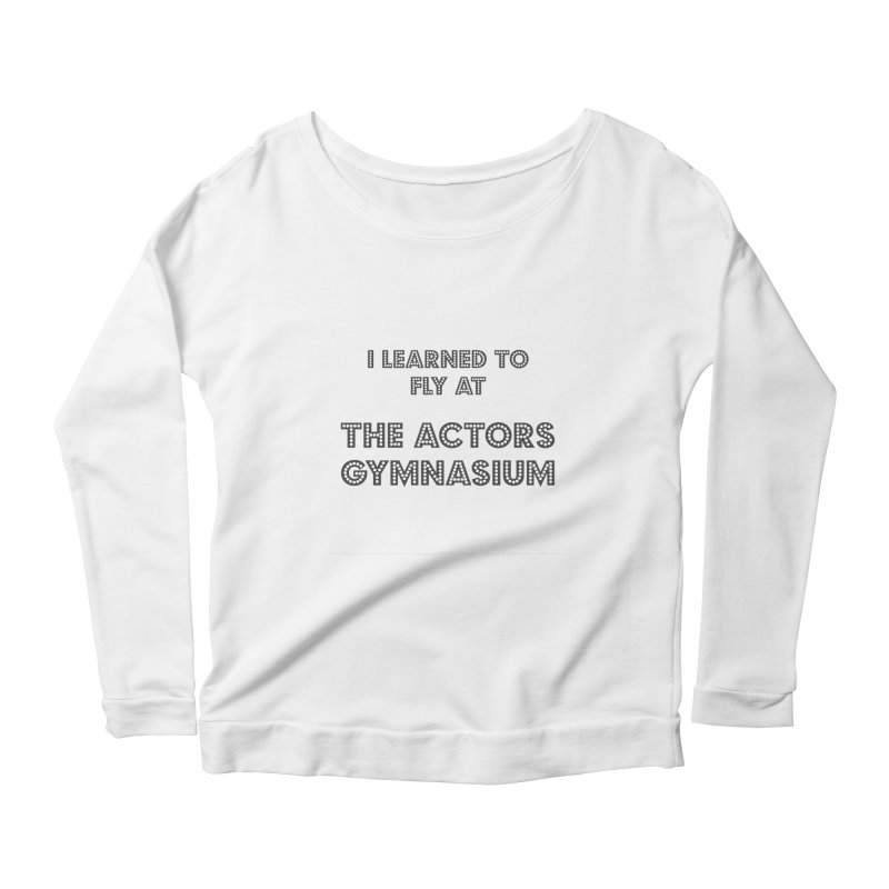 I Learned to Fly Women's Scoop Neck Longsleeve T-Shirt by The Actors Gymnasium